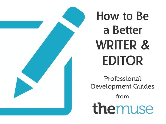 How to Be a Better Writer & Editor Professional Development Guides from