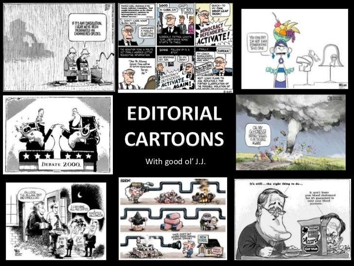 EDITORIAL CARTOONS<br />With good ol' J.J.<br />