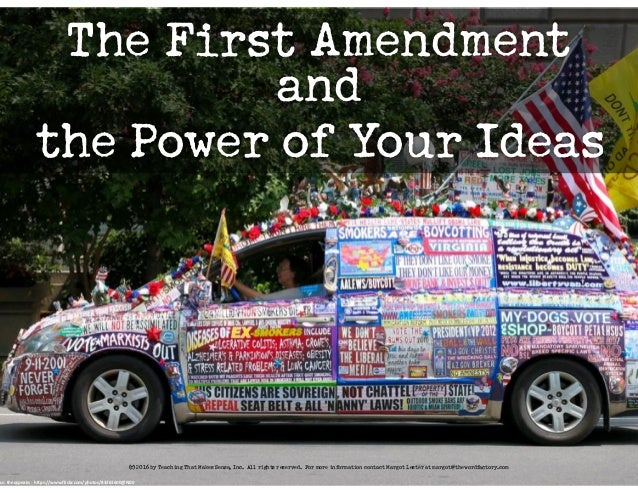 The First Amendment and the Power of Your Ideas cc:  theqspeaks  -‐  https://www.flickr.com/photos/83261600@N00 © 2...