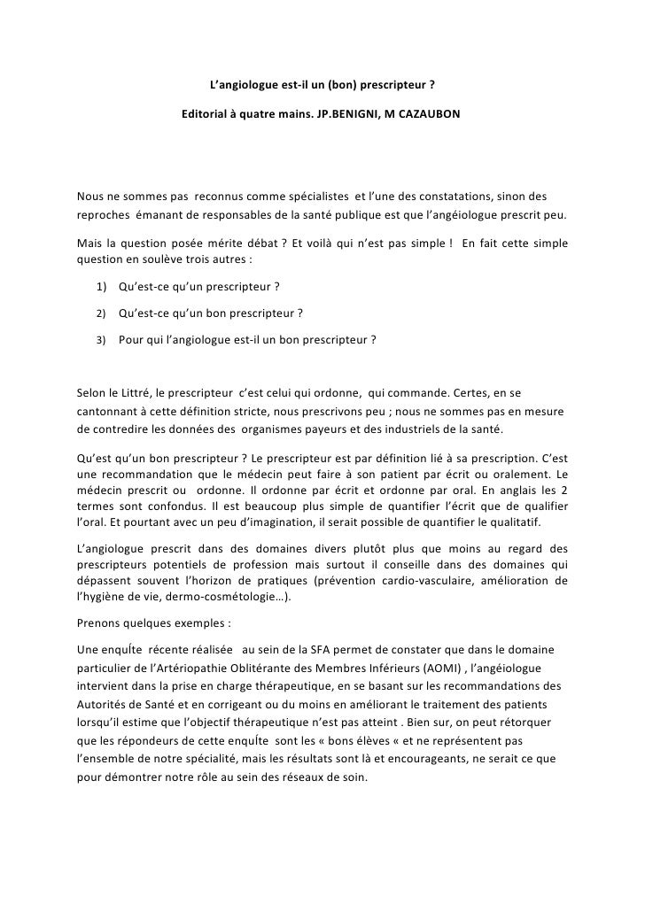 L'angiologue est-il un (bon) prescripteur ?                      Editorial à quatre mains. JP.BENIGNI, M CAZAUBON     Nous...