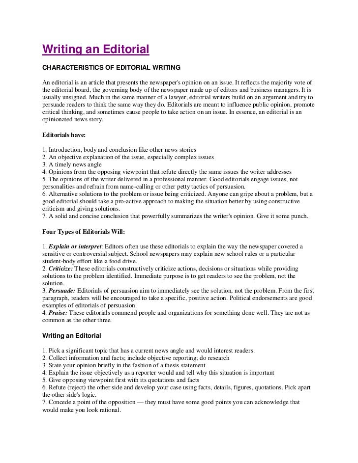 Writing an EditorialCHARACTERISTICS OF EDITORIAL WRITINGAn editorial is an article that presents the newspapers opinion on...