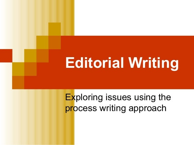 Editorial Writing Exploring issues using the process writing approach
