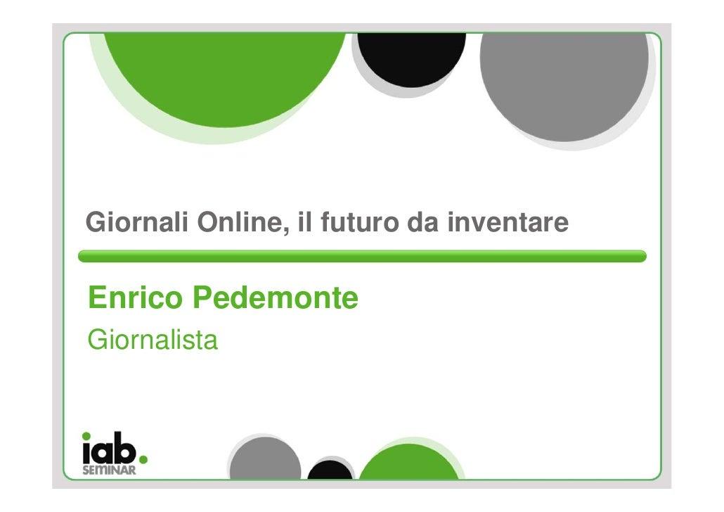 Giornali Online, il futuro da inventare  Enrico Pedemonte Giornalista