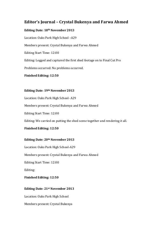 Editor's Journal – Crystal Bukenya and Farwa Ahmed Editing Date: 18th November 2013 Location: Oaks Park High School –A29 M...