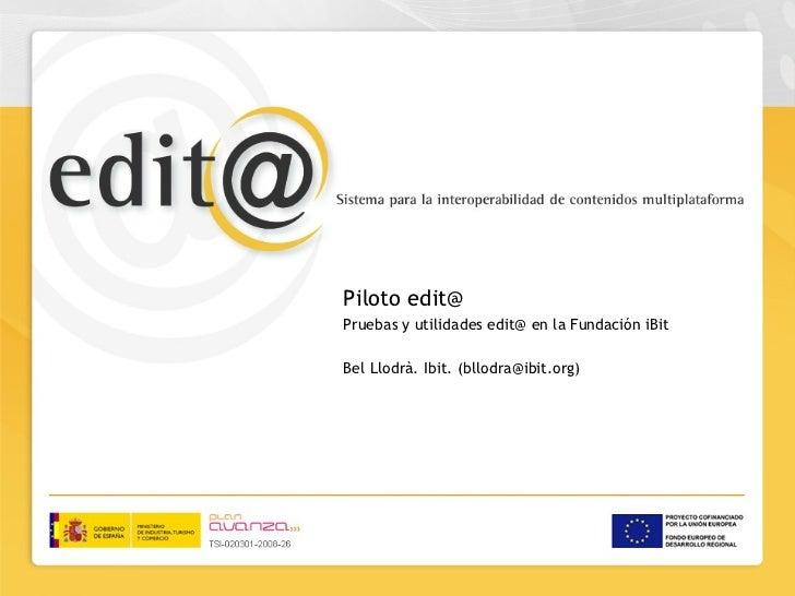 Test y utilidades edit@iBit                          Piloto edit@                          Pruebas y utilidades edit@ en l...