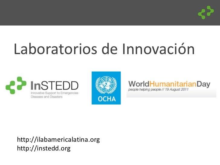 Laboratorios de Innovaciónhttp://ilabamericalatina.orghttp://instedd.org