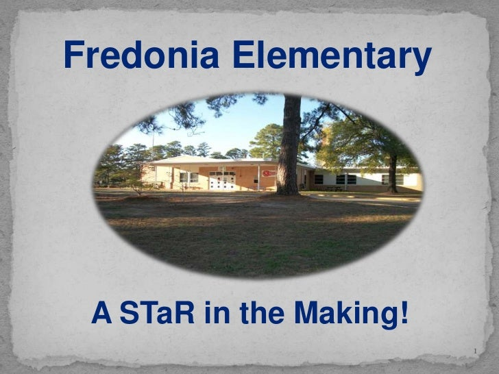 Fredonia Elementary A STaR in the Making!                         1