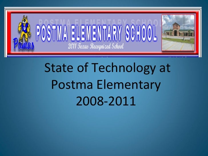 State of Technology at Postma Elementary  2008-2011