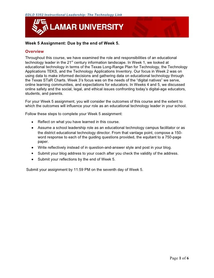 EDLD 5352 Instructional Leadership: The Technology Link     Week 5 Assignment: Due by the end of Week 5. Overview Througho...