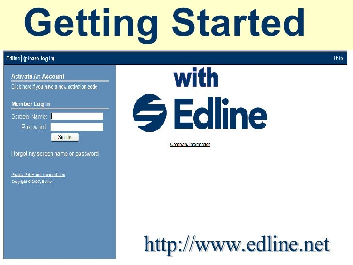 Getting Started   http://www.edline.net with