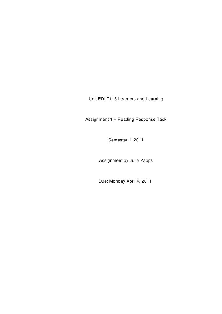 Unit EDLT115 Learners and LearningAssignment 1 – Reading Response Task          Semester 1, 2011      Assignment by Julie ...