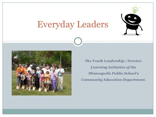 The Youth Leadership / Service- Learning Initiative of the Minneapolis Public School's Community Education Department. Eve...
