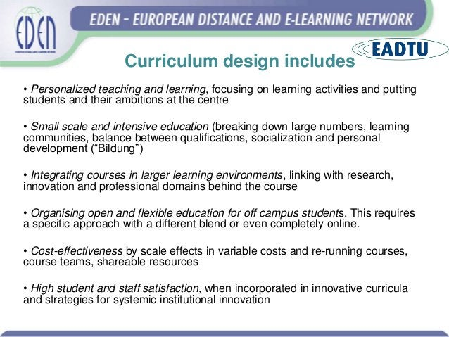 Curriculum design includes • Personalized teaching and learning, focusing on learning activities and putting students and ...