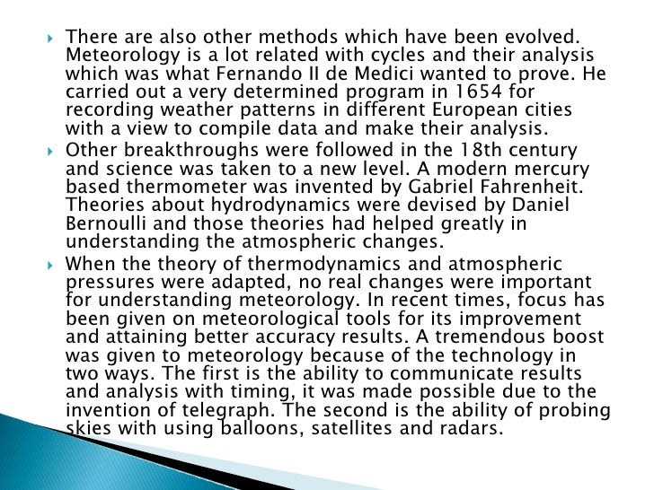 The History of Meteorology<br />The word 'meteorology' was coined from a research book called 'Meteorologica' which was wr...