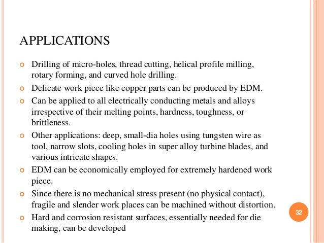APPLICATIONS  Drilling of micro-holes, thread cutting, helical profile milling, rotary forming, and curved hole drilling....
