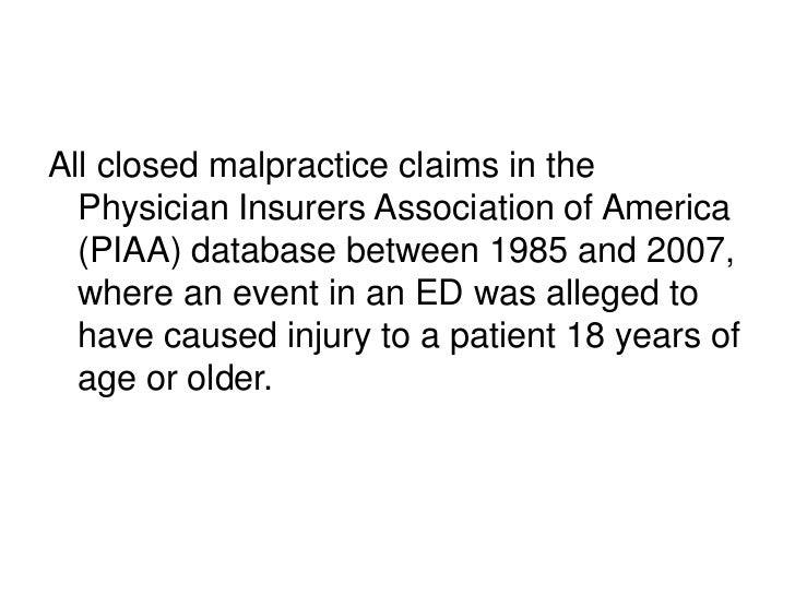 All closed malpractice claims in the  Physician Insurers Association of America  (PIAA) database between 1985 and 2007,  w...