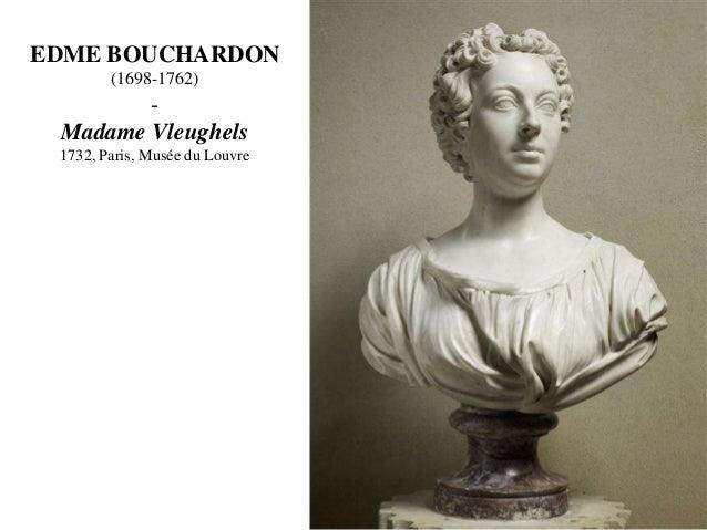 EDME BOUCHARDON (1698-1762)  Madame Vleughels 1732, Paris, Musée du Louvre
