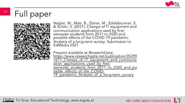 13 WE CARE ABOUT EDUCATION TU Graz, Educational Technology, www.tugraz.at Full paper Nagler, W., Mair, B., Ebner, M., Edel...
