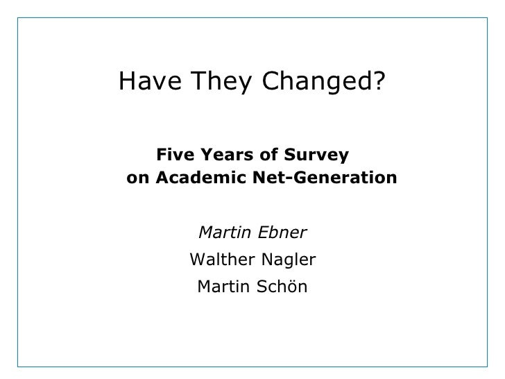 Have They Changed?                           Five Years of Survey                        on Academic Net-Generation       ...