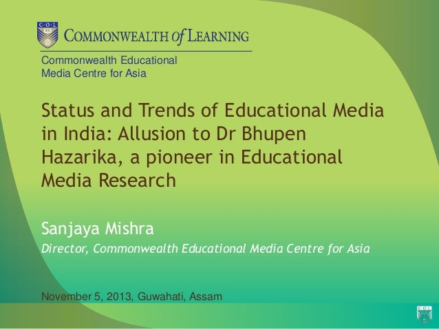 Commonwealth Educational Media Centre for Asia  Status and Trends of Educational Media in India: Allusion to Dr Bhupen Haz...