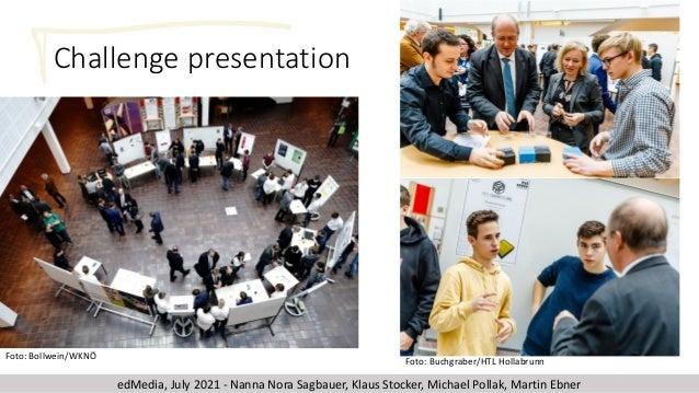 Challenge presentation Foto: Bollwein/WKNÖ Foto: Buchgraber/HTL Hollabrunn edMedia, July 2021 - Nanna Nora Sagbauer, Klaus...