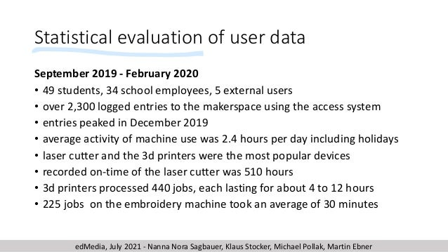 Statistical evaluation of user data September 2019 - February 2020 • 49 students, 34 school employees, 5 external users • ...