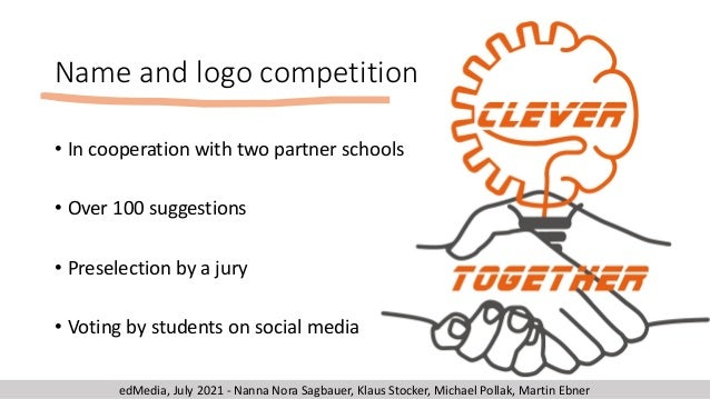 Name and logo competition • In cooperation with two partner schools • Over 100 suggestions • Preselection by a jury • Voti...