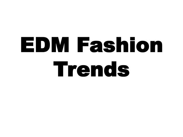 EDM Fashion Trends