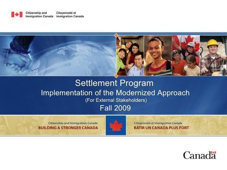Settlement Program   Implementation of the Modernized Approach  (For External Stakeholders) Fall 2009