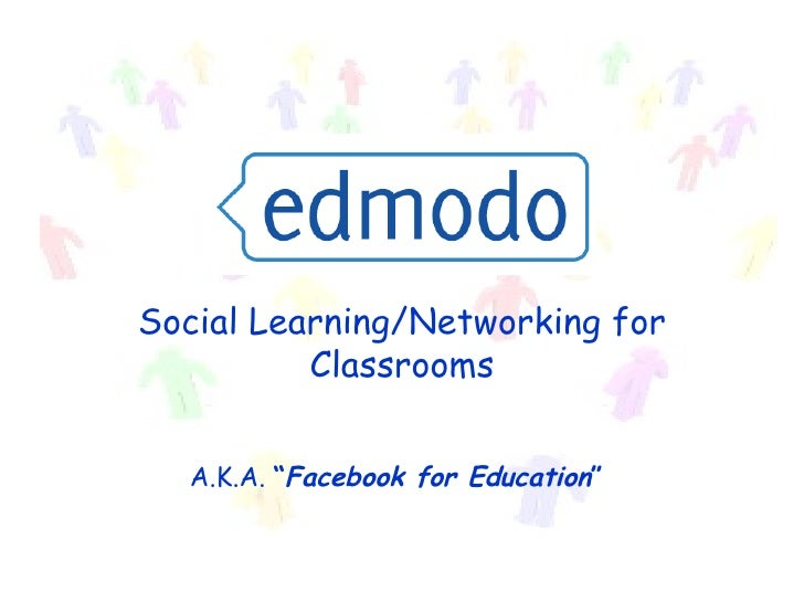 """Social Learning/Networking for Classrooms A.K.A.  """" Facebook for Education """""""