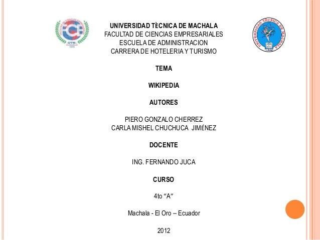 UNIVERSIDAD TÈCNICA DE MACHALAFACULTAD DE CIENCIAS EMPRESARIALES     ESCUELA DE ADMINISTRACION  CARRERA DE HOTELERIA Y TUR...