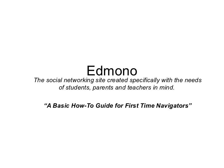 EdmonoThe social networking site created specifically with the needs         of students, parents and teachers in mind.   ...