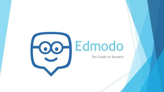 The Edmodo Guides for Teacher