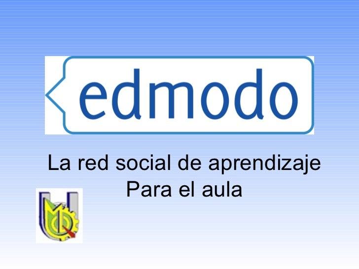 La red social de aprendizaje        Para el aula