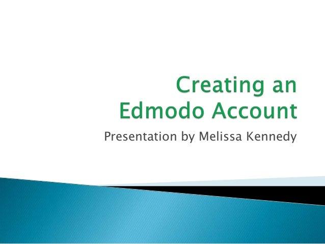 Presentation by Melissa Kennedy