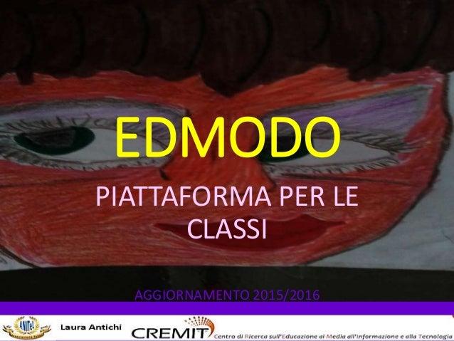 EDMODO PIATTAFORMA PER LE CLASSI AGGIORNAMENTO 2015/2016