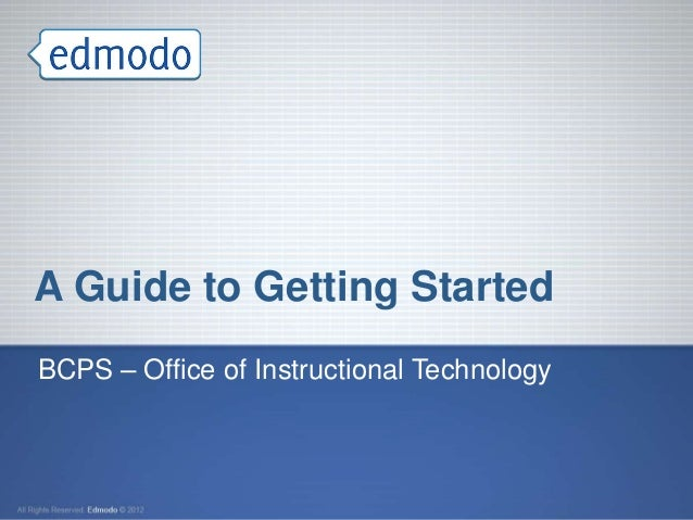 A Guide to Getting StartedBCPS – Office of Instructional Technology
