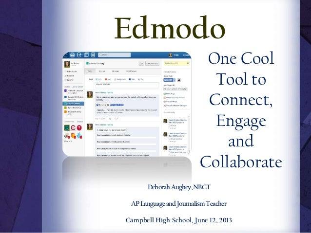 One CoolTool toConnect,EngageandCollaborateDeborahAughey,NBCTAPLanguageandJournalismTeacherCampbell High School, June 12, ...