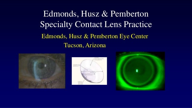 Edmonds, Husz & Pemberton Specialty Contact Lens Practice Edmonds, Husz & Pemberton Eye Center Tucson, Arizona
