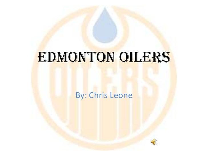 Edmonton Oilers<br />By: Chris Leone<br />
