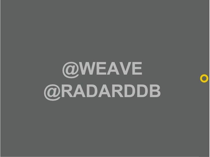 @WEAVE @RADARDDB