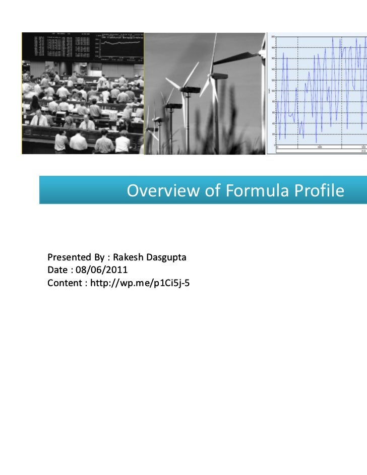 Overview of Formula ProfilePresented By : Rakesh DasguptaDate : 08/06/2011Content : http://wp.me/p1Ci5j-5          http://...