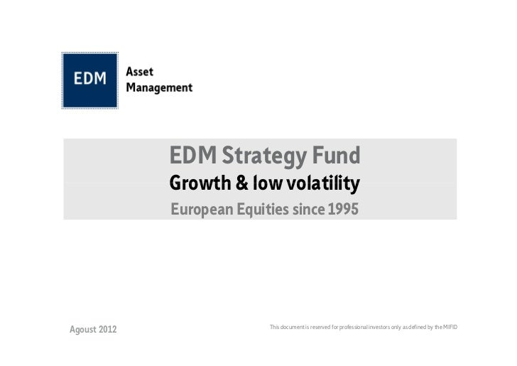 EDM Strategy Fund              Growth & low volatility              European Equities since 1995                          ...