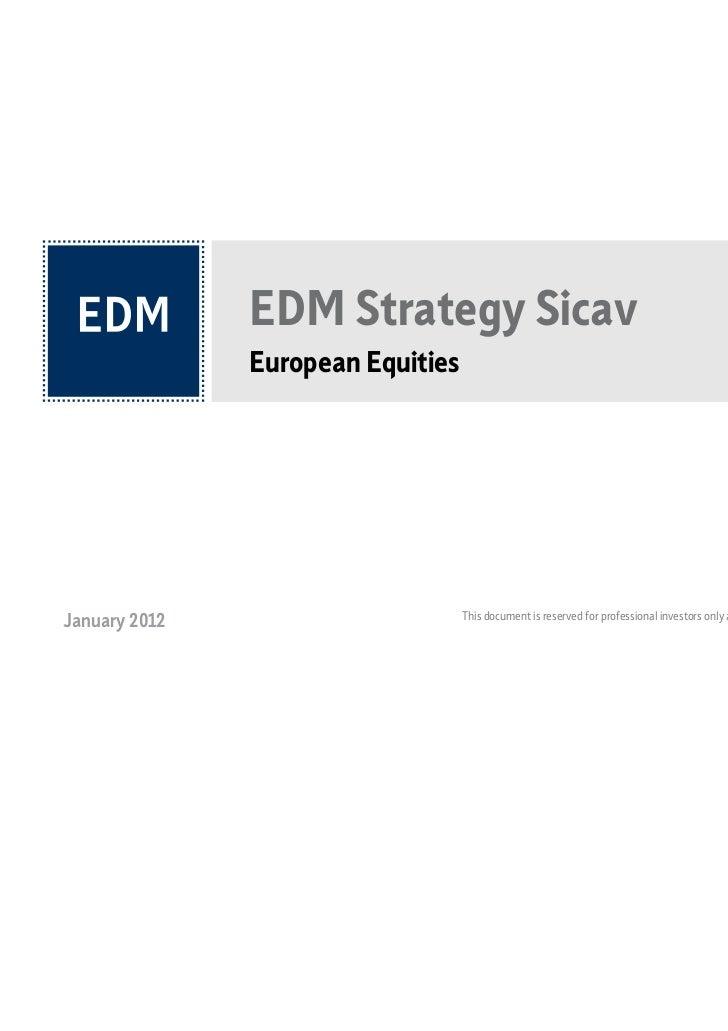 EDM Strategy Sicav               European Equities                                                                        ...