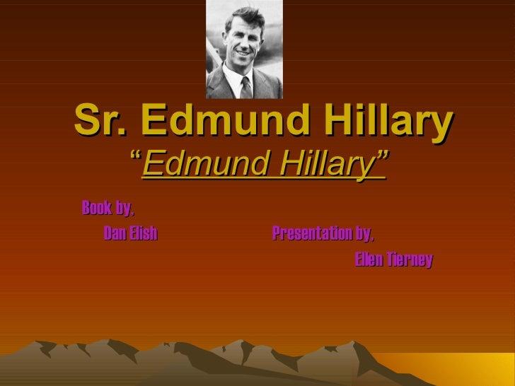 """Sr. Edmund Hillary """" Edmund Hillary"""" Book by,  Dan Elish  Presentation by, Ellen Tierney"""