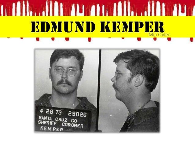 Edmund Kemper  Mia Oyler