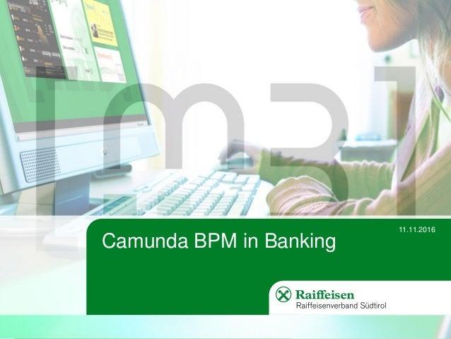 Camunda BPM in Banking 11.11.2016