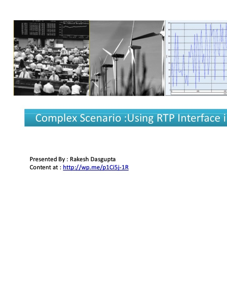 Complex Scenario :Using RTP Interface in RatePresented By : Rakesh DasguptaContent at : http://wp.me/p1Ci5j-1R            ...