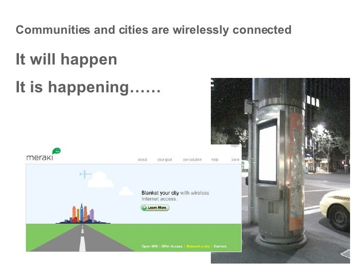 Communities and cities are wirelessly connected It will happen It is happening……
