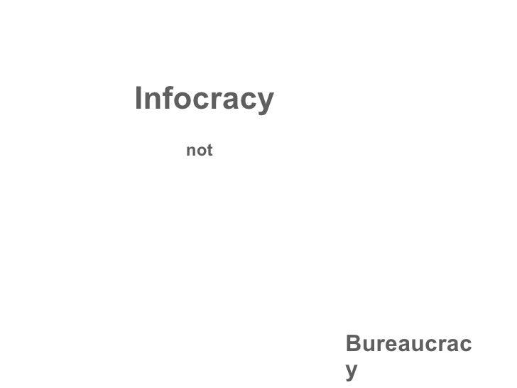 Infocracy Bureaucracy not